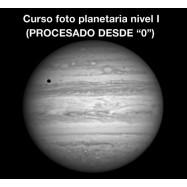 Curso astrofoto planetaria nivel I, 4h (Procesado)